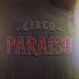 """""""Circo Paraíso"""" está a chegar à RTP1 (c/trailer)"""