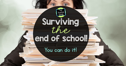 End of School Year Survival Tips