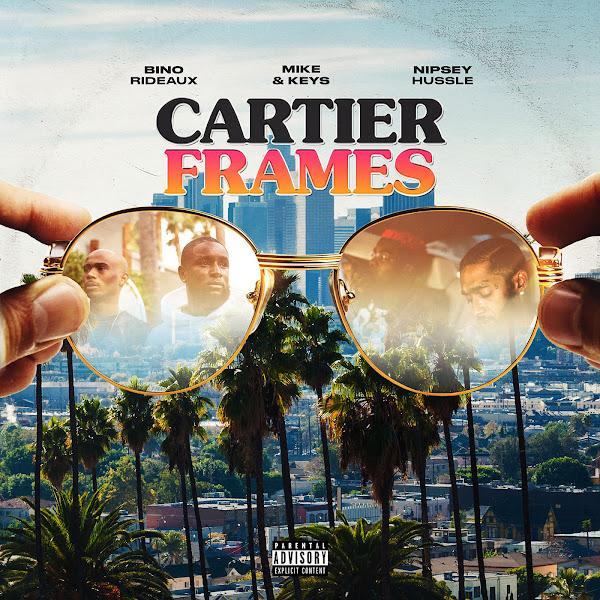 Bino Rideaux & Mike Keys - Cartier Frames (feat. Nipsey Hussle) - Single   Cover