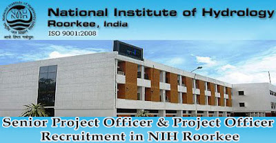 Recruitment 2016 Walk-In-Interview Senior Project Officer & Project Officer in NIH Roorkee@www.nihroorkee.gov.in