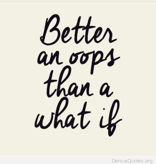"""Quotation text """"better an oops than a what if"""""""