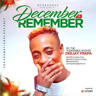 MIXTAPE: December to Remember Hosted by Dj Frapa