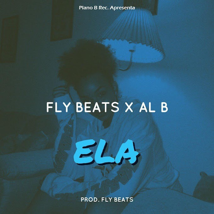 DOWNLOAD MP3: Fly Beats x Al B - Ela (2019)