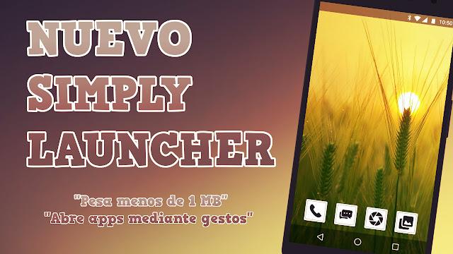 Nuevo lanzador Simply Launcher - Pesa menos de 1 MB y permite abrir apps mediante gestos