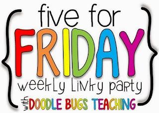 http://doodlebugsteaching.blogspot.com/2015/09/five-for-friday-linky-party-september_18.html