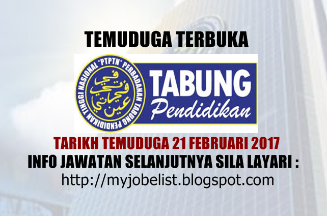 Temuduga Terbuka di PTPTN Pada 21 Februari 2017