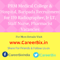 PRM Medical College & Hospital, Baripada Recruitment for 159 Radiographer, Jr LT, Staff Nurse, Pharmacist Vacancies