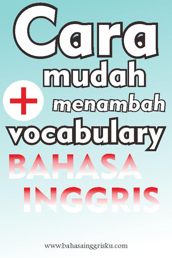 tips belajar bahasa Inggris, vocabulary, belajar vocab, kalimat bahasa Inggris, www.bahasainggrisku.com
