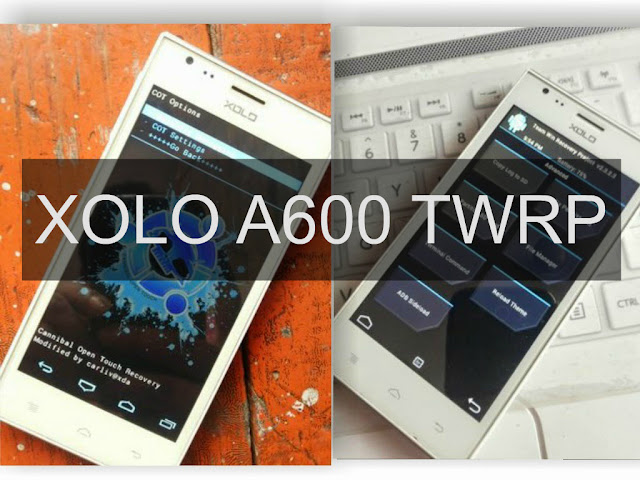 [MT6572] TWRP Recovery For XOLO A600