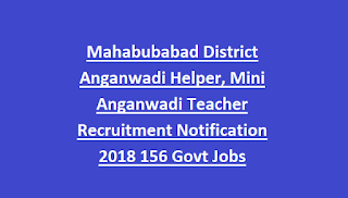 Mahabubabad District Anganwadi Helper, Mini Anganwadi Teacher Recruitment Notification 2018 156 Govt Jobs Online