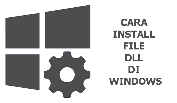 Cara Install File DLL di Windows