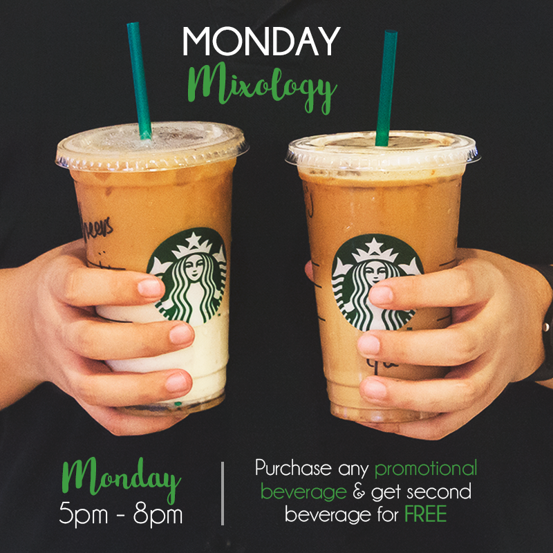 Starbucks Buy 1 Free 1 Promotional Beverage Every Monday 5PM