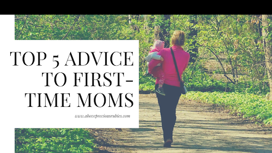 Top 5 Advice to First-time Moms
