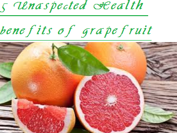5 Unaspected Health benefits of grapefruit