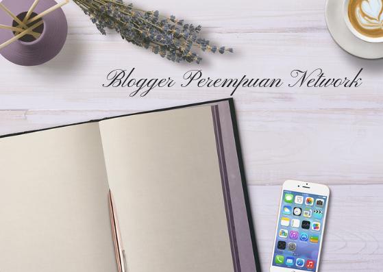 Pengalaman Bergabung di Blogger Perempuan Network