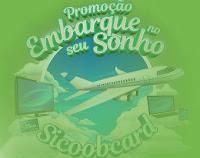Promoção Embarque no seu Sonho Sicoobcard sicoobcard.com.br/embarquenoseusonho