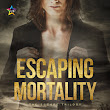 Book Review: Escaping Mortality (Escape #3) by Sara Dobie Bauer (LGBT/PNR)