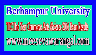 Berhampur University TDC IInd Year Commerce /Arts /Science 2016 Exam Results