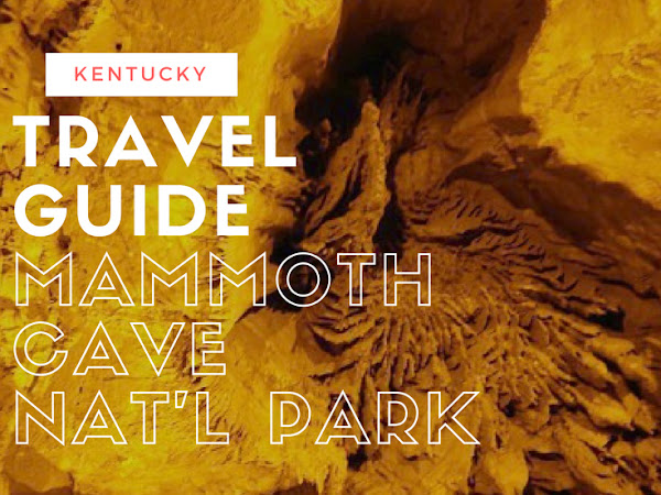{Travel Guide} Mammoth Cave National Park, KY