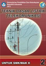 Download  Buku Paket Mapel Teknik Dasar Listrik Telekomunikasi Semester 2 Kelas X Kurikulum 2013