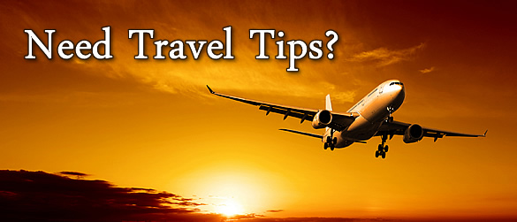 NEED TRAVEL TIPS?