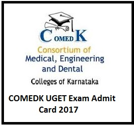 COMEDK UGET Exam Admit Card 2017