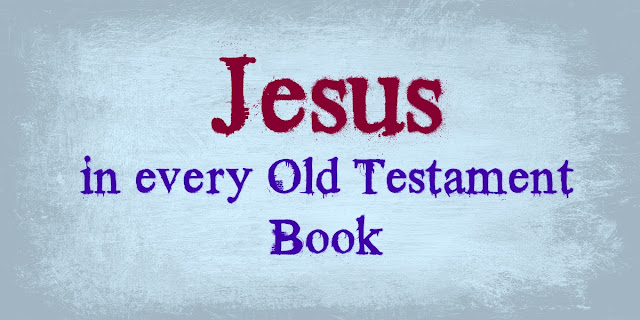 How Jesus is Revealed in Every Old Testament Book