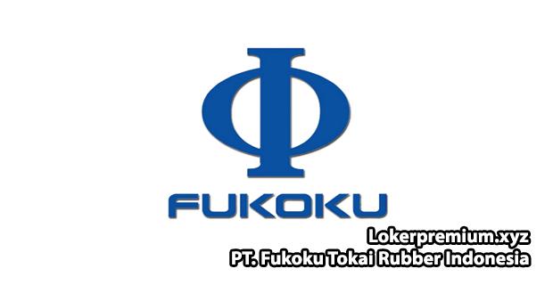 Lowongan Kerja PT. Fukoku Tokai Rubber Indonesia (FTR) Jababeka Cikarang