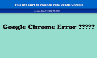 This site can't be reached Pada Google Chrome