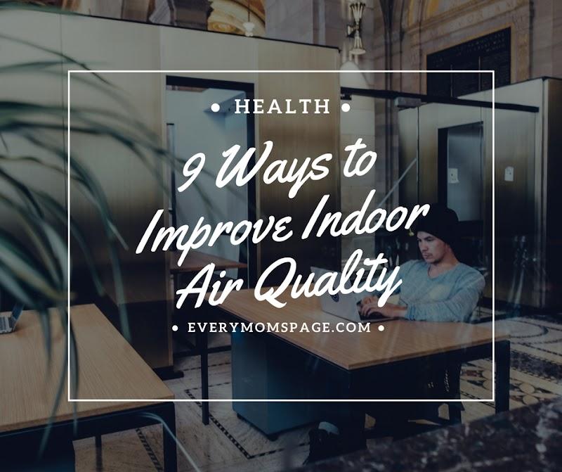 9 Ways to Improve Indoor Air Quality