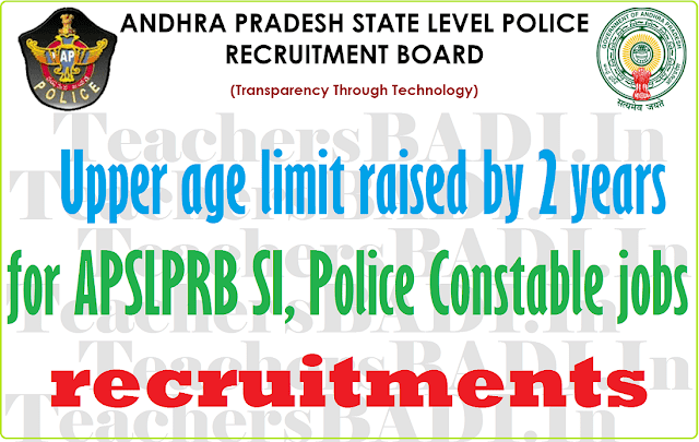 Upper age limit,ap SI,Police constable, appolice jobs recruitments 2016