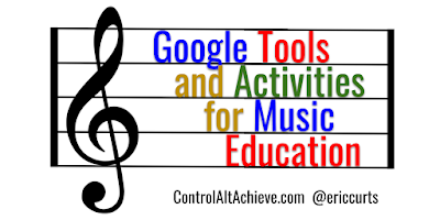 Google Tools and Activities for Music Education