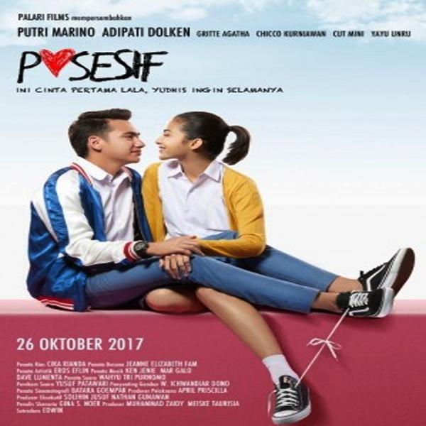 Posesif, Posesif Synopsis, Posesif Trailer, Posesif Review, Poster Posesif