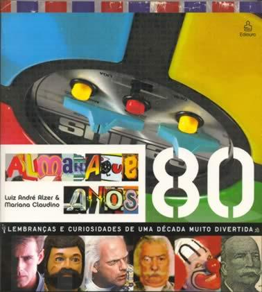 ALMANAQUE DOS ANOS 80 (foto: divulgação)