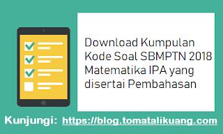 Download Kumpulan Kode Soal SBMPTN 2018 Matematika IPA dan Pembahasan