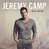 Jeremy Camp You Are With Me I Will Follow Christian Lyrics