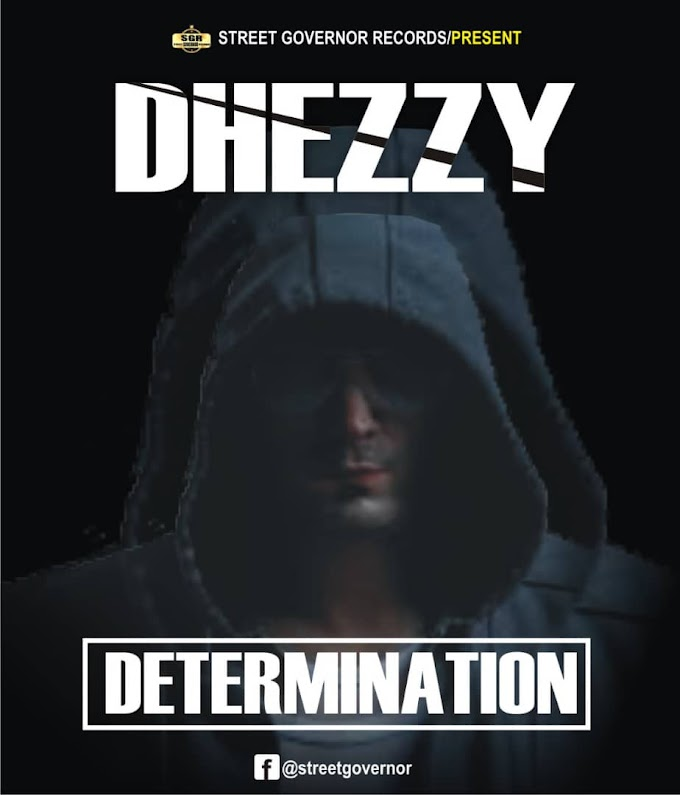 [Music] Determination - Dhezzy