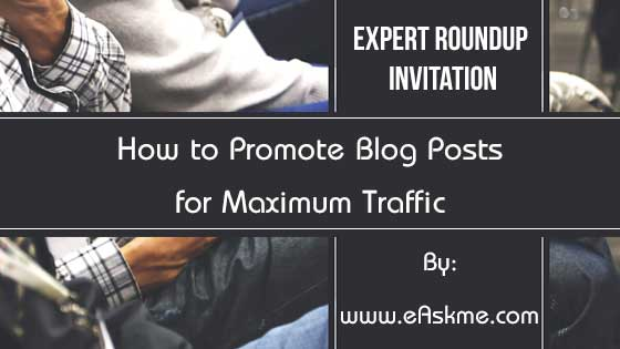 Expert Roundup: How to Promote Blog Posts for Maximum Traffic: eAskme