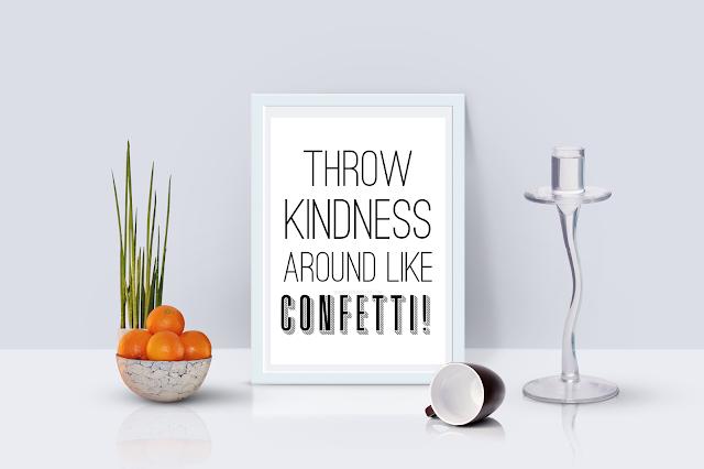"Free Quote Printable  ""Throw Kindness Around Like Confetti!"""
