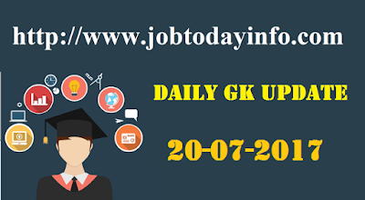 Daily GK Update 20th July 2017, Important Current Affairs