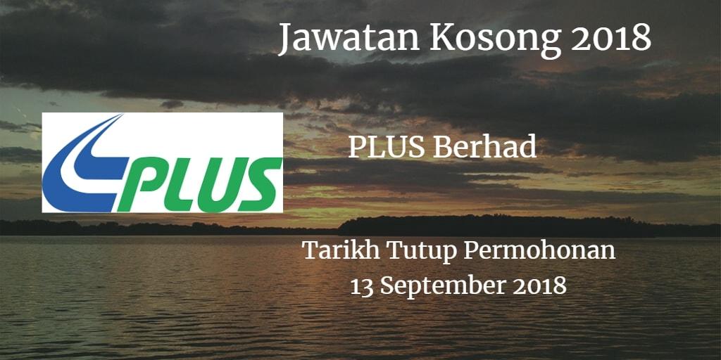Jawatan Kosong PLUS Berhad 13 September 2018