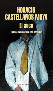 El asco- Horacio Castellanos Moya