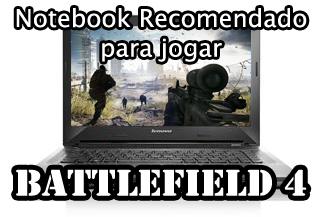 O notebook bom para jogar battlefield 4