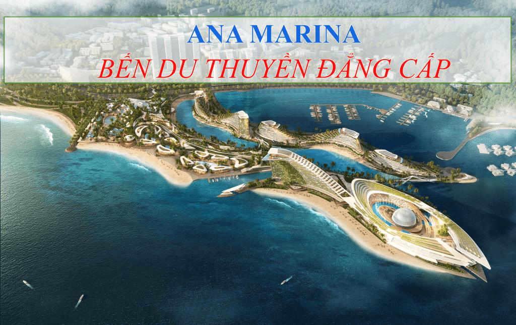 Ana Marina - Bến du thuyến đằng cấp quốc tế tại Nha Trang