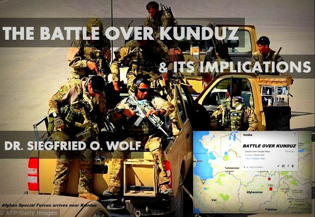 FEATURED | The Battle Over Kunduz and its Implications by Dr. Siegfried O. Wolf