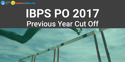 IBPS PO Previous Year Cut Off | IBPS PO Prelims and Mains Cut Off