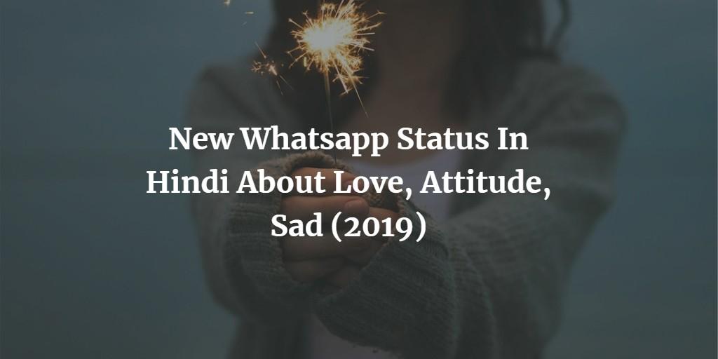 New Whatsapp Status In Hindi About Love, Attitude, Sad (2019)