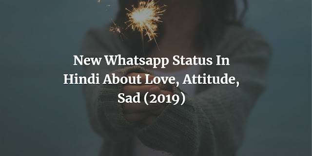 New Whatsapp Status In Hindi About Love, Attitude, Sad