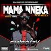 Music: Emiboizy - MAMA NNEKA ft M-Kizzy | @Emiboizy0701