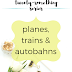 The Twenty-Something Series: Planes, trains and autobahns